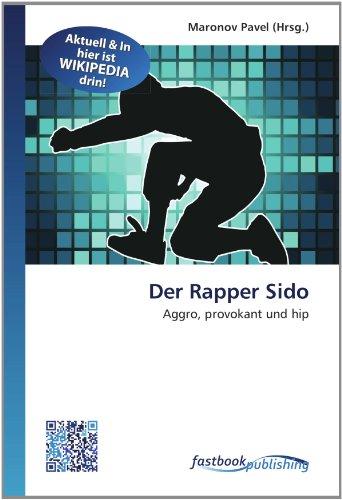 Der Rapper Sido: Aggro, provokant und hip (Paperback)