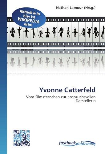 Yvonne Catterfeld: Vom Filmsternchen zur anspruchsvollen Darstellerin (Paperback)