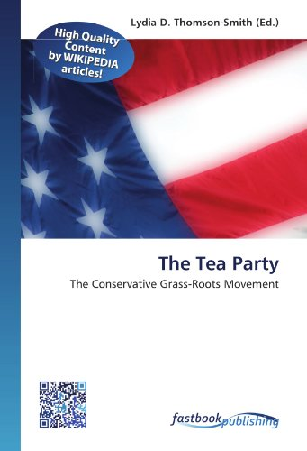 The Tea Party: The Conservative Grass-Roots Movement (Paperback)