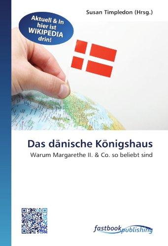 9786130124601: Das dänische Königshaus: Warum Margarethe II. & Co. so beliebt sind (German Edition)