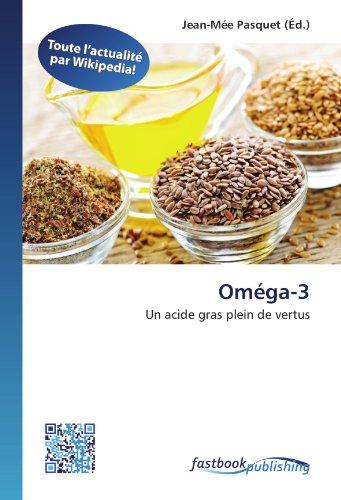 Oméga-3: Un acide gras plein de vertus (Paperback)