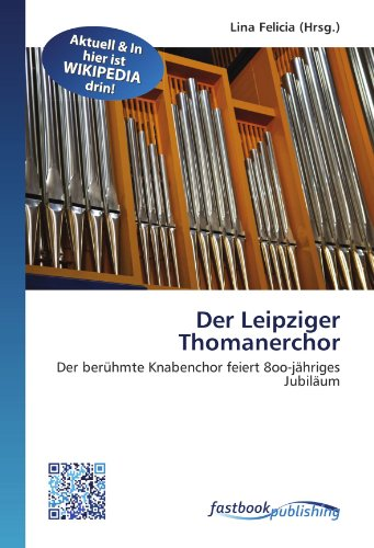 9786130127664: Der Leipziger Thomanerchor: Der berühmte Knabenchor feiert 8oo-jähriges Jubiläum (German Edition)