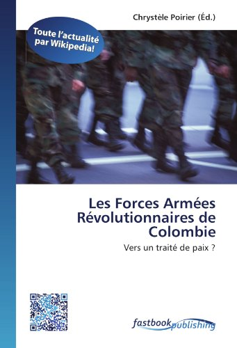 Les Forces Armées Révolutionnaires de Colombie: Vers un traité de paix ? (...