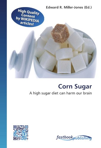 Corn Sugar: A high sugar diet can harm our brain (Paperback)