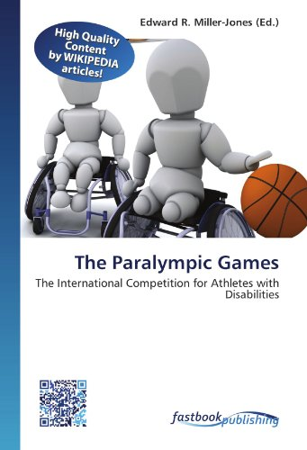 The Paralympic Games: The International Competition for Athletes with Disabilities (Paperback)