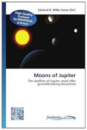 Moons of Jupiter: The satellites of Jupiter could offer groundbreaking discoveries (Paperback)