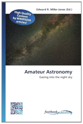 9786130134518: Amateur Astronomy: Gazing into the night sky