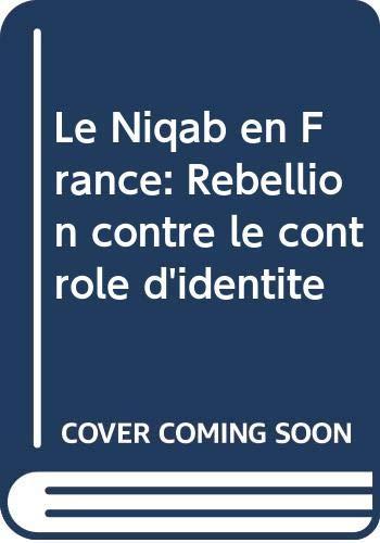 9786130139445: Le Niqab en France: Rebellion contre le contrôle d'identité