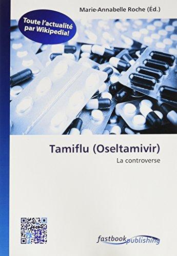 Tamiflu (Oseltamivir): La controverse (Paperback)