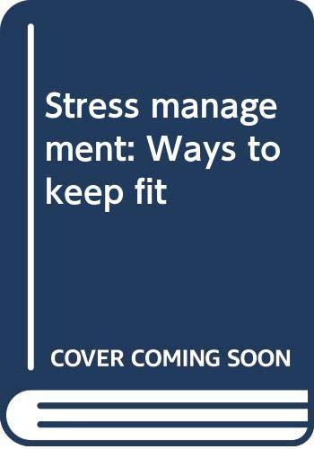 Stress management: Edward R. Miller-Jones