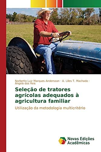 Selecao de Tratores Agricolas Adequados a Agricultura: Marques Andersson Norberto