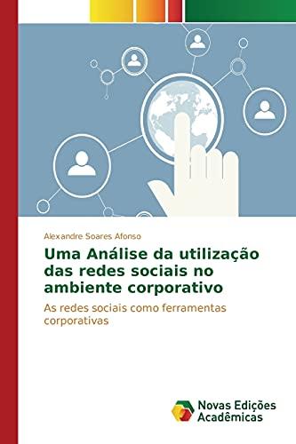 9786130156251: Uma Análise da utilização das redes sociais no ambiente corporativo (Portuguese Edition)