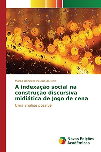 A Indexacao Social Na Construcao Discursiva Midiatica: Silva Marco Donizete