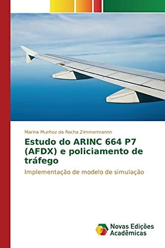 Estudo Do Arinc 664 P7 (Afdx) E Policiamento de Trafego (Paperback): Munhoz Da Rocha Zimmermannn ...