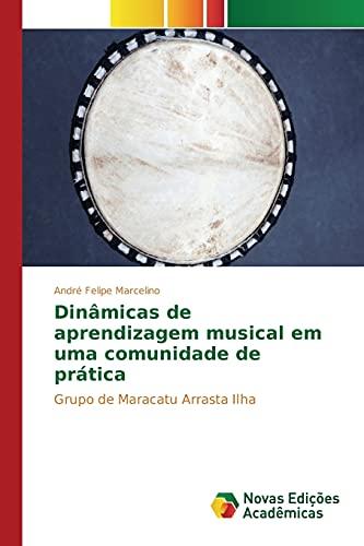 Dinamicas de Aprendizagem Musical Em Uma Comunidade: Marcelino Andre Felipe