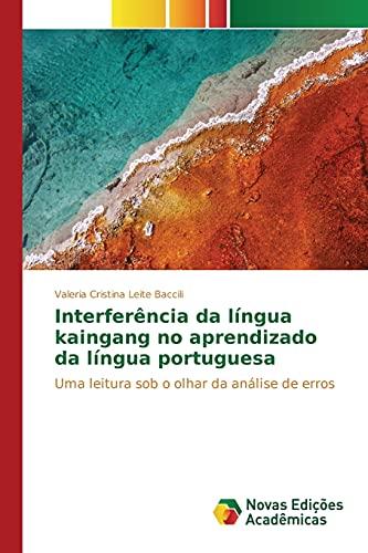 Interferência da língua kaingang no aprendizado da língua portuguesa - Leite Baccili, Valeria Cristina