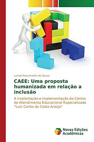 Caee: Uma Proposta Humanizada Em Relacao a: Souza Lucival Nascimento