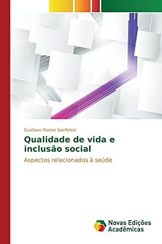 Qualidade de vida e inclusão social (Portuguese: Roese Sanfelice Gustavo