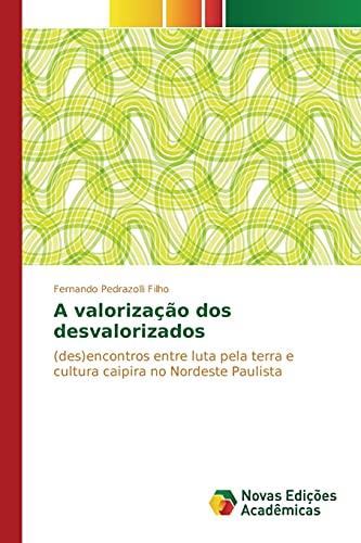 A Valorizacao DOS Desvalorizados (Paperback): Pedrazolli Filho Fernando