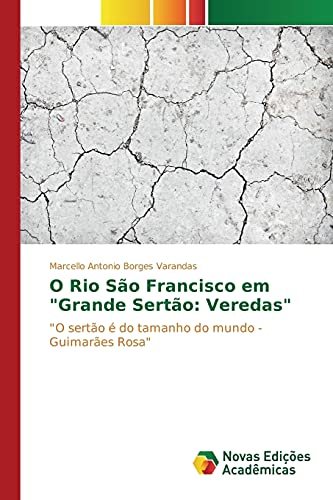 O Rio Sao Francisco Em Grande Sertao: Borges Varandas Marcello