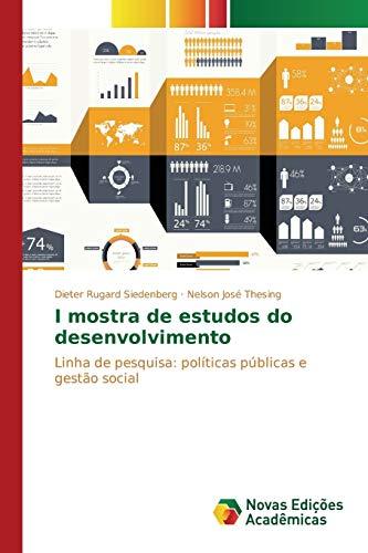 9786130162191: I mostra de estudos do desenvolvimento: Linha de pesquisa: políticas públicas e gestão social