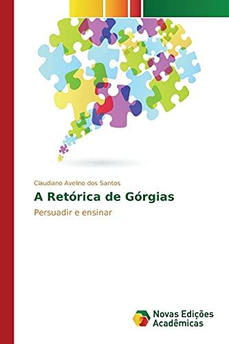 A Retorica de Gorgias (Paperback): Avelino Dos Santos