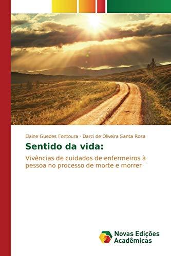 Sentido Da Vida (Paperback): Guedes Fontoura Elaine,