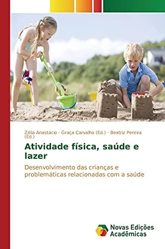9786130162702: Atividade física, saúde e lazer: Desenvolvimento das crianças e problemáticas relacionadas com a saúde (Portuguese Edition)