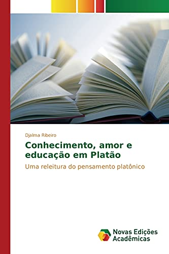 9786130163082: Conhecimento, amor e educação em Platão: Uma releitura do pensamento platônico (Portuguese Edition)