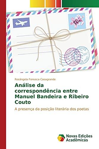 Analise Da Correspondencia Entre Manuel Bandeira E: Fonseca Casagrande Rosangela