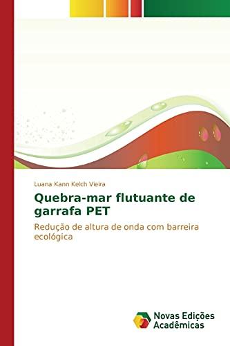 Quebra-Mar Flutuante de Garrafa Pet (Paperback): Kann Kelch Vieira