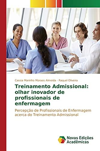 9786130165451: Treinamento Admissional: olhar inovador de profissionais de enfermagem: Percepção de Profissionais de Enfermagem acerca do Treinamento Admissional (Portuguese Edition)