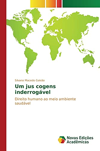 Um Jus Cogens Inderrogavel (Paperback): Galvao Silvano Macedo