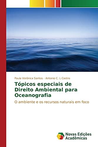 9786130166502: Tópicos especiais de Direito Ambiental para Oceanografia: O ambiente e os recursos naturais em foco (Portuguese Edition)