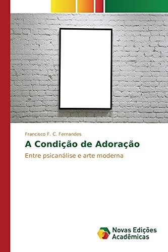 A Condicao de Adoracao (Paperback): F C Fernandes