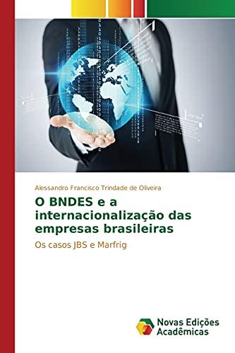 O Bndes E a Internacionalizacao Das Empresas: Trindade De Oliveira