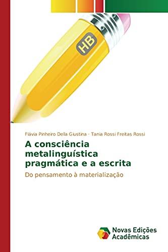 9786130171445: A consciência metalinguística pragmática e a escrita: Do pensamento à materialização (Portuguese Edition)