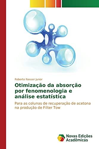 9786130172305: Otimização da absorção por fenomenologia e análise estatística: Para as colunas de recuperação de acetona na produção de Filter Tow (Portuguese Edition)