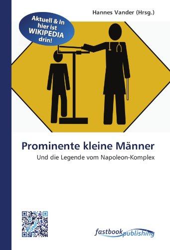 9786130193355: Prominente kleine Männer: Und die Legende vom Napoleon-Komplex (German Edition)