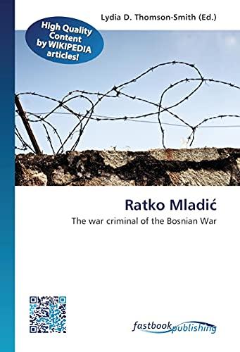 9786130193621: Ratko Mladic: The war criminal of the Bosnian War