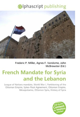 French Mandate for Syria and the Lebanon: Frederic P. Miller