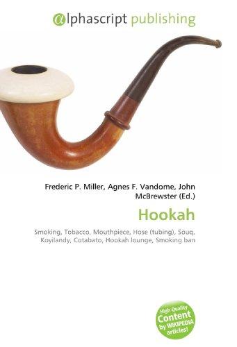 9786130236892: Hookah: Smoking, Tobacco, Mouthpiece, Hose (tubing), Souq, Koyilandy, Cotabato, Hookah lounge, Smoking ban