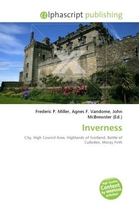 9786130243401: Inverness: City, High Council Area, Highlands of Scotland, Battle of Culloden, Moray Firth