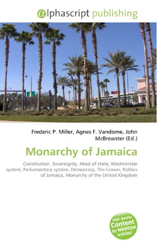 Monarchy of Jamaica: Miller, Frederic P.; Vandome, Agnes F.; McBrewster, John