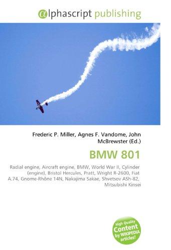 9786130278052: BMW 801: Radial engine, Aircraft engine, BMW, World War II, Cylinder (engine), Bristol Hercules, Pratt, Wright R-2600, Fiat A.74, Gnome-Rh�ne 14N, Nakajima Sakae, Shvetsov ASh-82, Mitsubishi Kinsei