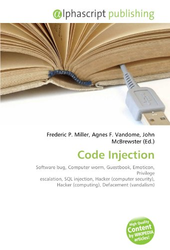 9786130288099: Code Injection: Software bug, Computer worm, Guestbook, Emoticon, Privilege escalation, SQL injection, Hacker (computer security), Hacker (computing), Defacement (vandalism)