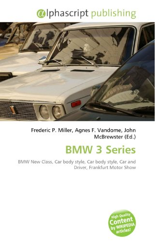 9786130295233: BMW 3 Series: BMW New Class, Car body style, Car body style, Car and Driver, Frankfurt Motor Show