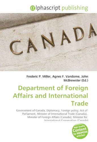 9786130298791: Department of Foreign Affairs and International Trade: Government of Canada, Diplomacy, Foreign policy, Act of Parliament, Minister of International ... for International Cooperation (Canada)