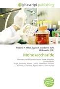 9786130299231: Monosaccharide: Monosaccharide nomenclature, Greek language, Carbohydrate, Sugar, Solubility, Water, Crystal, Sweetness, Glucose, Fructose, Galactose, Xylose, Ribose, Disaccharide