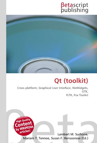 9786130315511: Qt (toolkit): Cross-platform, Graphical User Interface, WxWidgets, GTK, FLTK, Fox Toolkit